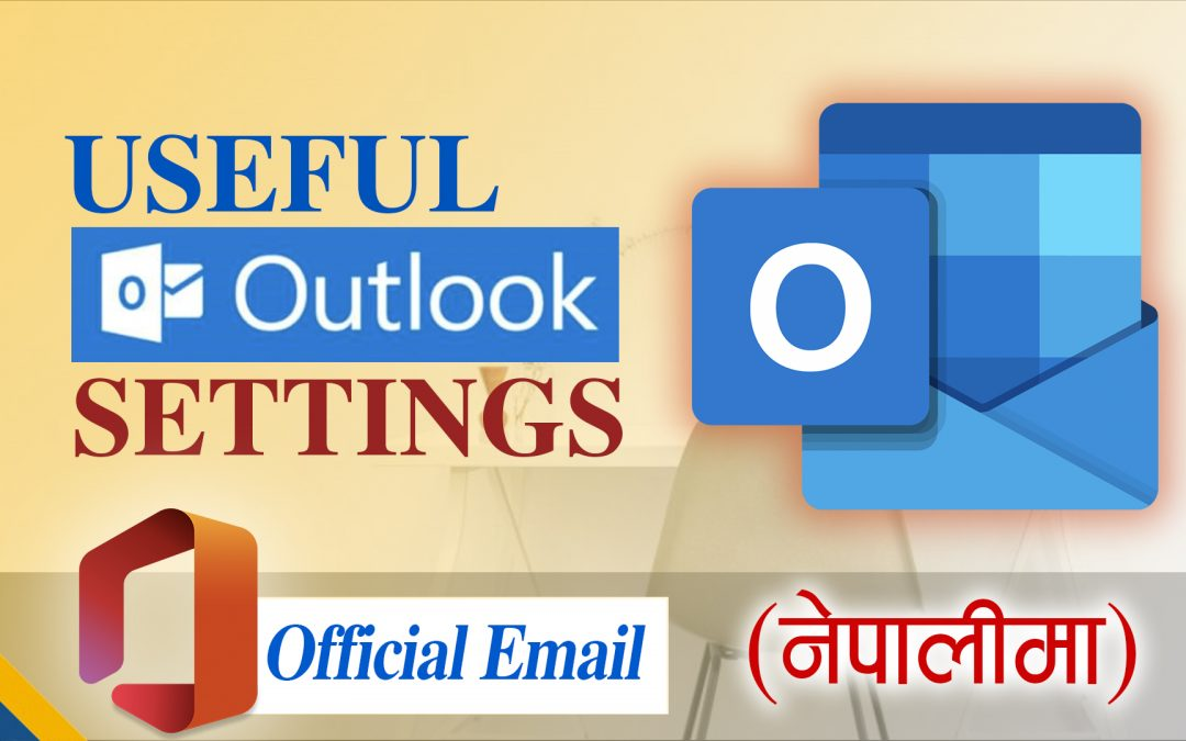 Useful Outlook Settings in 2021    Official Email in Details